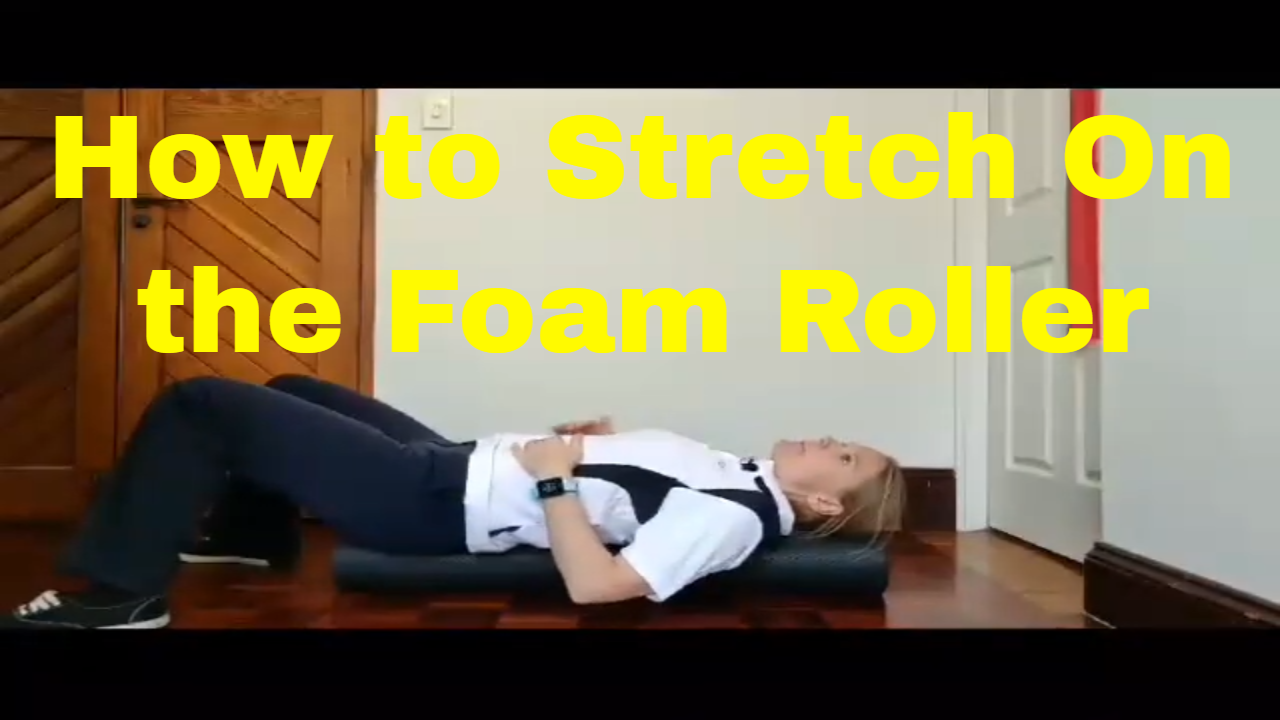 How to Stretch on the Foam Roller